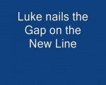 Luke nails the gap