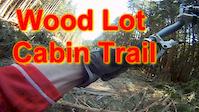 Wood Lot - Cabin Trail