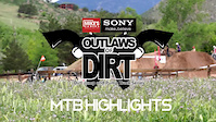 Outlaws of Dirt Round 1 - MTB Highlights