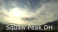 Squaw Peak DH