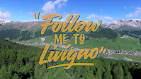 Follow me to Livigno
