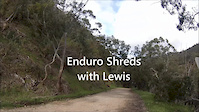 Enduro Shreds with Lewis