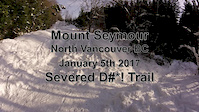 Severed in the snow - Mount Seymour Jan 5th 2017