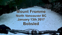 Bobsled Trail Mount Fromme - a snowy experience