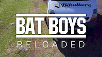 Bat Boys Reloaded