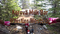 Korova Milk Bar, Whislter Mountain Bike...