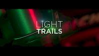 LIGHT TRAILS - Teaser