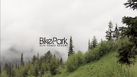 Sun Peaks Bike Park Video Update: Opening...