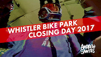 Whistler Bike Park Closing Day 2017