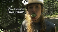 Max Horner Likes it Raw
