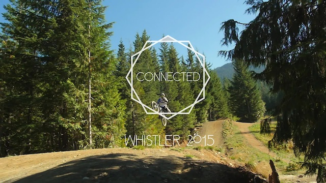 Connected Project: Episode 3 in Whistler - Pinkbike