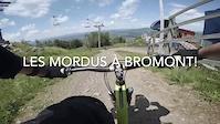 Les Mordus à Bromont!
